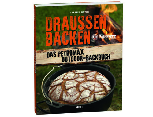 Draußen Backen – Das Petromax Outdoor-Backbuch